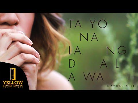 Mayonnaise - Tayo Na Lang Dalawa