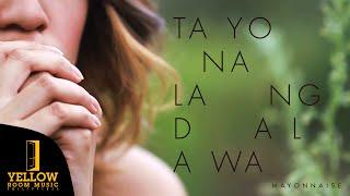 Mayonnaise - Tayo Na Lang Dalawa (Official Music Video)