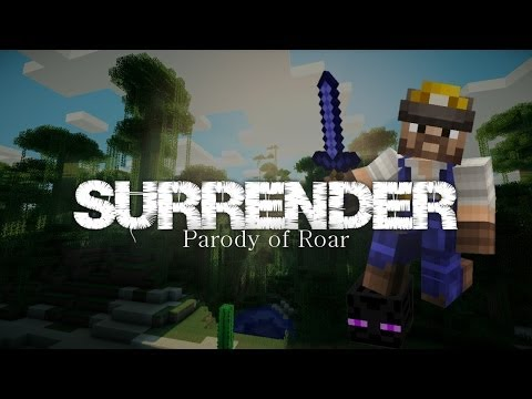 surrender Minecraft Parody Of 'roar' By Katy Perry video