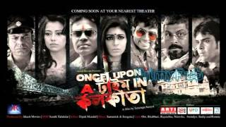 Macho Mastanaa - Once Upon A Time In Kolkata-Shudhu Tomay-Samantak,Somchhanda