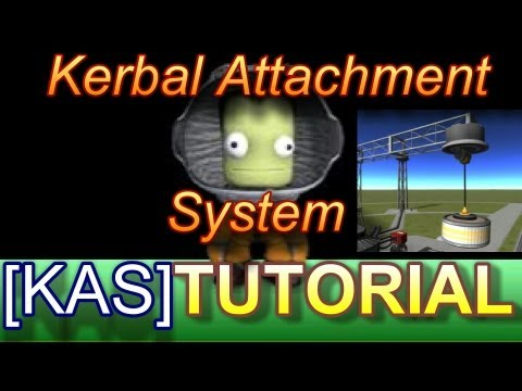Kerbal Space Program : Kerbal Attachment System[KAS] Tutorial