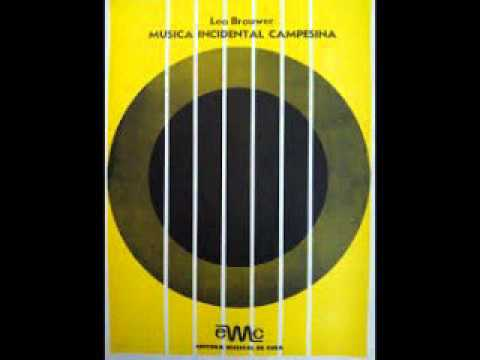 Leo Brouwer - Music Incidental Campesina (Interludio)