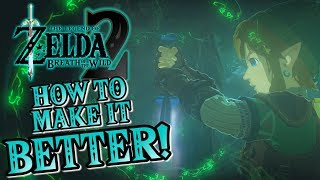 How To Make Zelda: Breath of the Wild 2 BETTER!