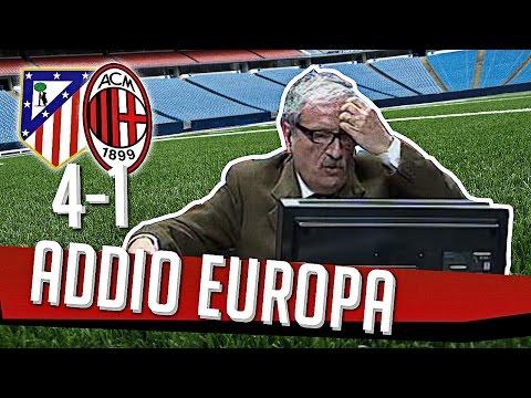 DS - (ATLETICO MADRID - MILAN 4 1) ADDIO EUROPA