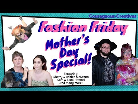 Fashion Friday - Mother's Day Special! (Fashion Designers in Arizona Show the Love)