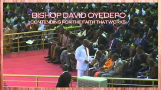 Bishop David Oyedepo:Contending For The Faith That Works