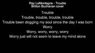 Download Lagu Britton Buchanan - Trouble Lyrics (Ray LaMontagne) The Voice Gratis STAFABAND