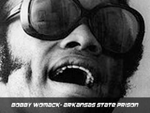 Bobby Womack- Arkansas State Prison