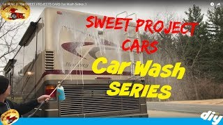 SWEET PROJECTS CARS How to WASH Vehicles Series... Video #1