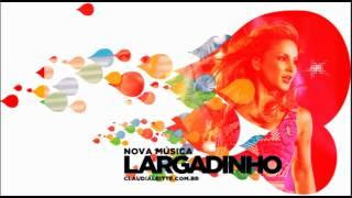 Claudia Leitte - Largadinho