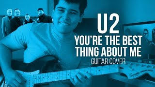 You're The Best Thing About Me  U2  Guitar Cover