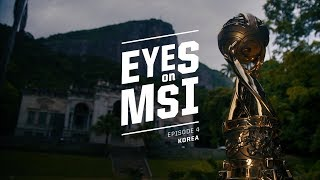 Eyes on MSI: Korea Ep. 4 (2017)