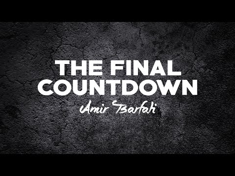 The Final Countdown ( Amir Tsarfati )