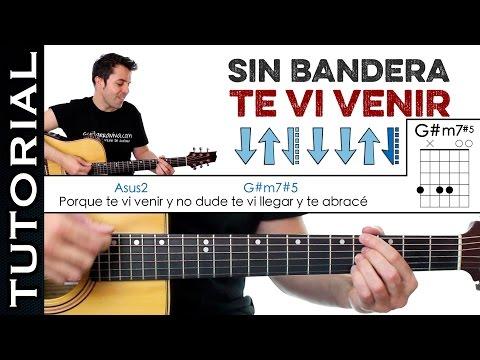 Como tocar TE VI VENIR en guitarra acústica Sin Bandera tutorial PERFECTO completo