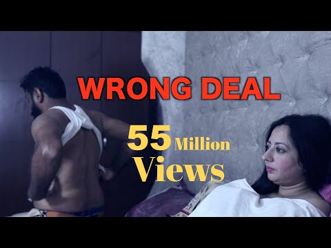 WRONG DEAL | FULL FILM | New Hindi Short Film 2019 | Latest Bollywood Hindi Movies 2019 thumbnail