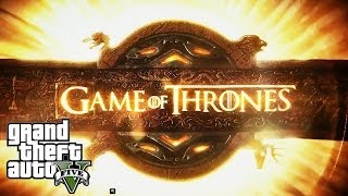 Video Game of Thrones: GTA 5