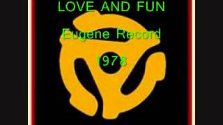 LOVE AND FUN - Eugene Record
