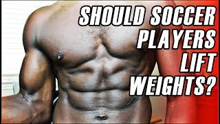 Should Soccer Players Lift Weights