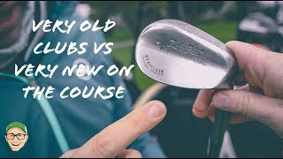 VERY OLD CLUBS AGAINST NEW GOLF CLUBS ON THE COURSE