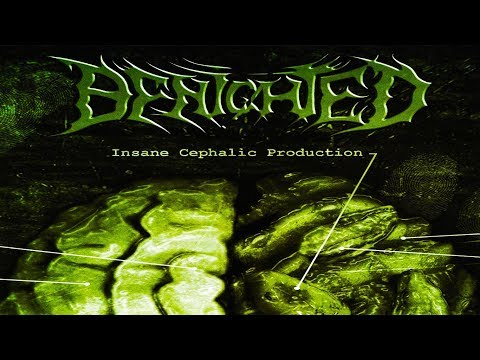 Benighted - Insane Cepahalic Production