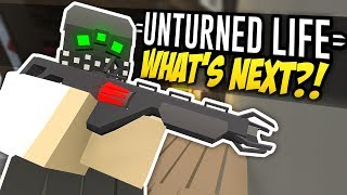 WHAT'S NEXT - Unturned Life Roleplay #304