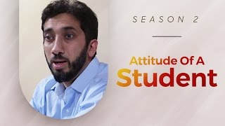 Attitude of a Student - Amazed by the Quran w/ Nouman Ali Khan