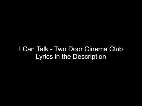 I Can Talk - TWO DOOR CINEMA CLUB Lyrics!