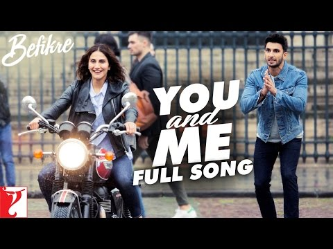 You And Me | Full Song | Befikre | Ranveer Singh | Vaani Kapoor | Nikhil D'Souza | Rachel Varghese