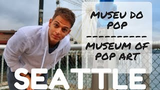 TRAVEL VLOG 04 I Seattle - Museu do Pop (Museum of Pop)