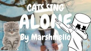 Cats Sing Alone by Marshmello | Cats Singing Song