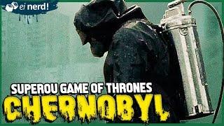 CHERNOBYL: A SÉRIE QUE ESCULACHOU GAME OF THRONES