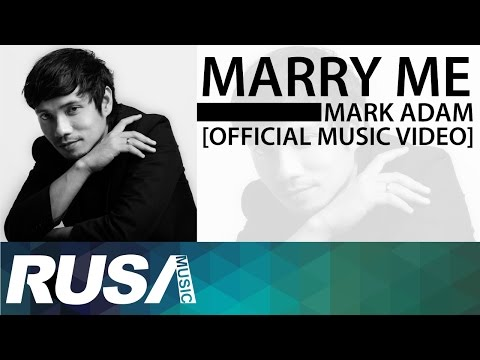 Mark Adam - Marry Me [Official Music Video]