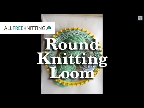 How to Use a Round Knitting Loom Part 1