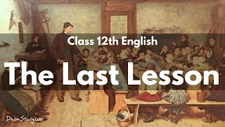 summary of the last lesson by alphonse daudet Brief introduction 'the last lesson' written by alphonse daudet narrates about the year 1870 when the prussian forces under bismarck attacked and captured france.