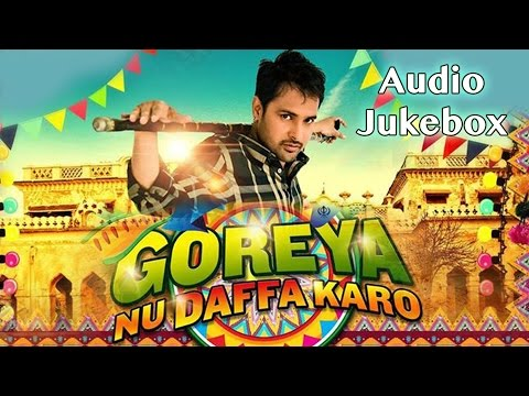 Goreyan Nu Daffa Karo | Full Songs Audio Jukebox | Amrinder...