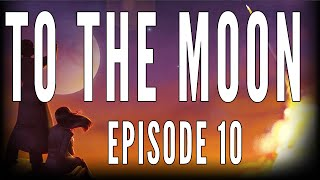 MORE CRYING / ENDING - To The Moon: Episode 10