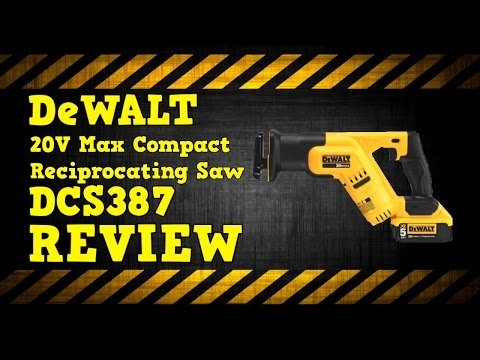 Dewalt DCS387 20V Max Compact Reciprocating Saw Review