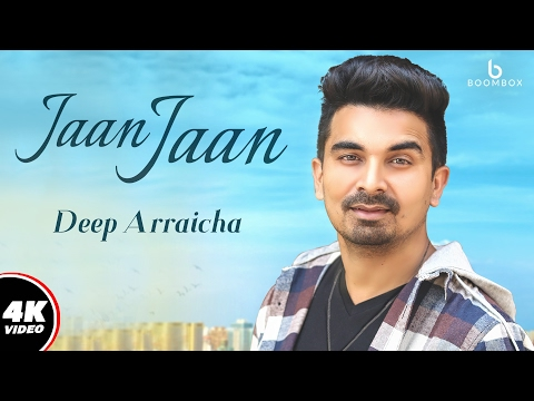 Deep Arraicha : Jaan Jaan (Official Video) | Madmix | New Punjabi Song 2017 | Boombox Media thumbnail