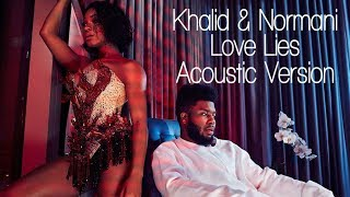 Download Lagu Khalid & Normani - Love Lies (Acoustic) Gratis STAFABAND