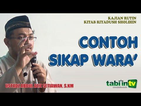 Contoh Sikap Wara - Ustadz Abdul Aziz Setiawan, S.KM