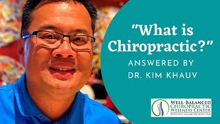 "Doc Kim answers, ""What is Chiropractic?"""