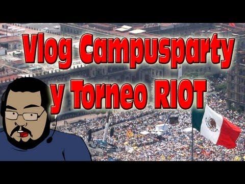 Vlog | Campusparty #CPMX4 y Torneo de RIOT LYON VS LOL CAVE