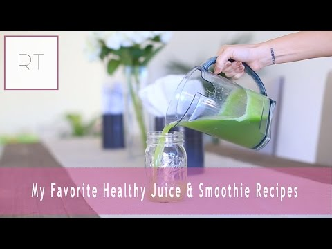 ♥ My Favorite Healthy Juice & Smoothie Recipes ♥