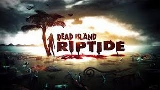 Dead Island Riptide - Walkthrough - Part 1 - Feat. Sharpsh00t3r11
