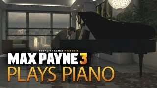Max Payne 3 gameplay_ All the piano playing