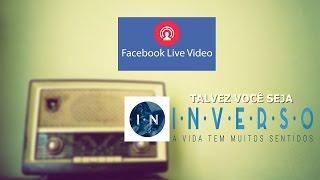 Live rádio Inverso: Talvez você seja INVERSO e nem sabe disso - Flavio Siqueira