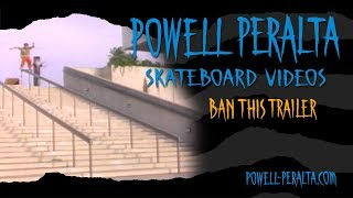 Powell Peralta Skateboard Videos - Ban This Trailer