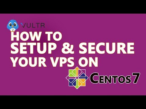 How to Setup and Secure Centos7 Server On Vultr VPS (Vultr Tutorial)