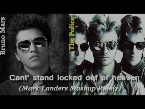 Bruno Mars / The Police - Can't stand locked out of heaven (Official Mark Landers Mashup Remix)