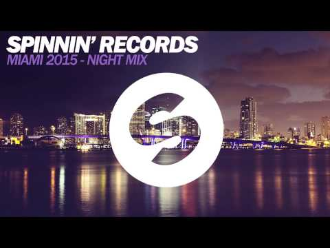 Spinnin' Records Miami 2015 - Night Mix